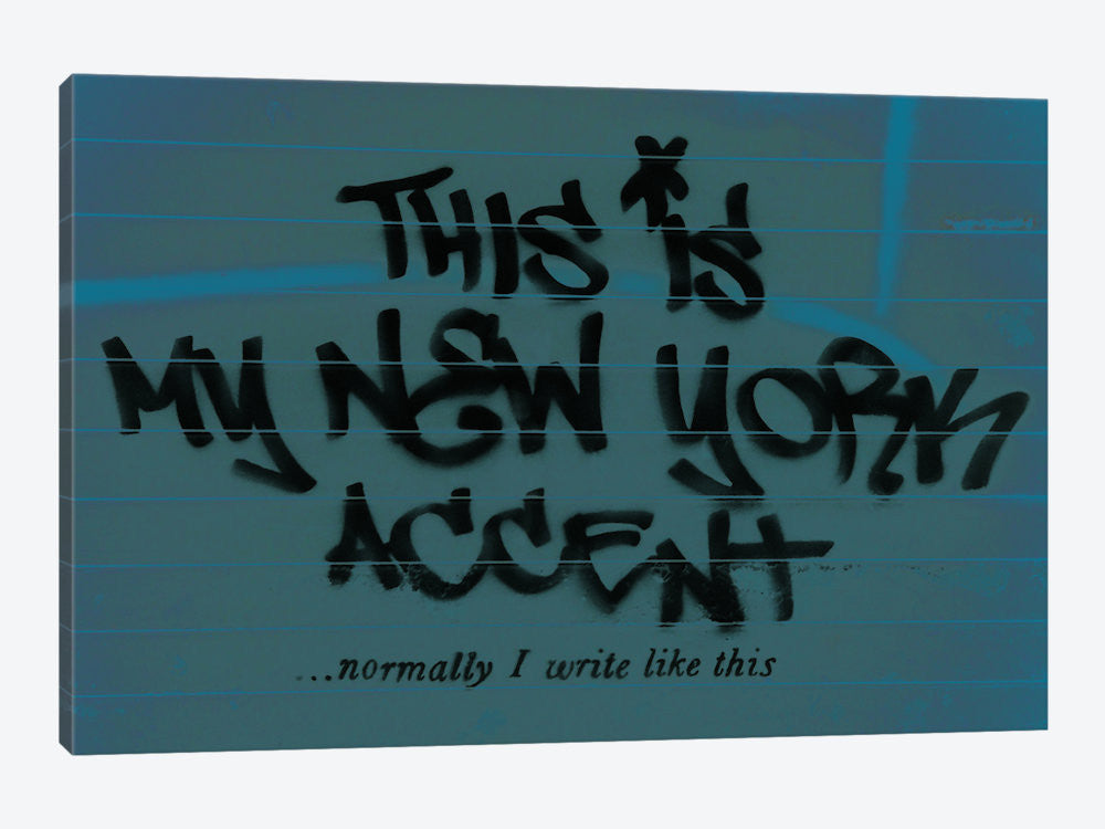 "This is My New York Accent...Blue by Banksy Canvas Print 60"" L x 40"" H x 1.5"" D - eWallArt"