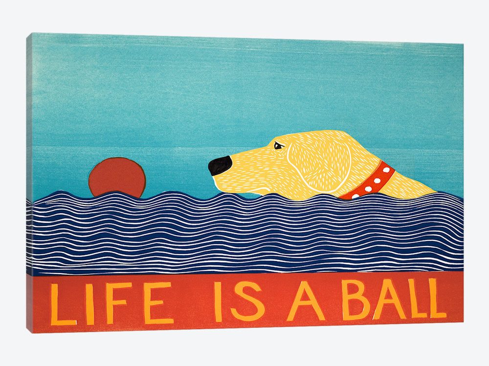 "Life Is A Ball Yell by Stephen Huneck Canvas Print 40"" L x 26"" H x 0.75"" D - eWallArt"