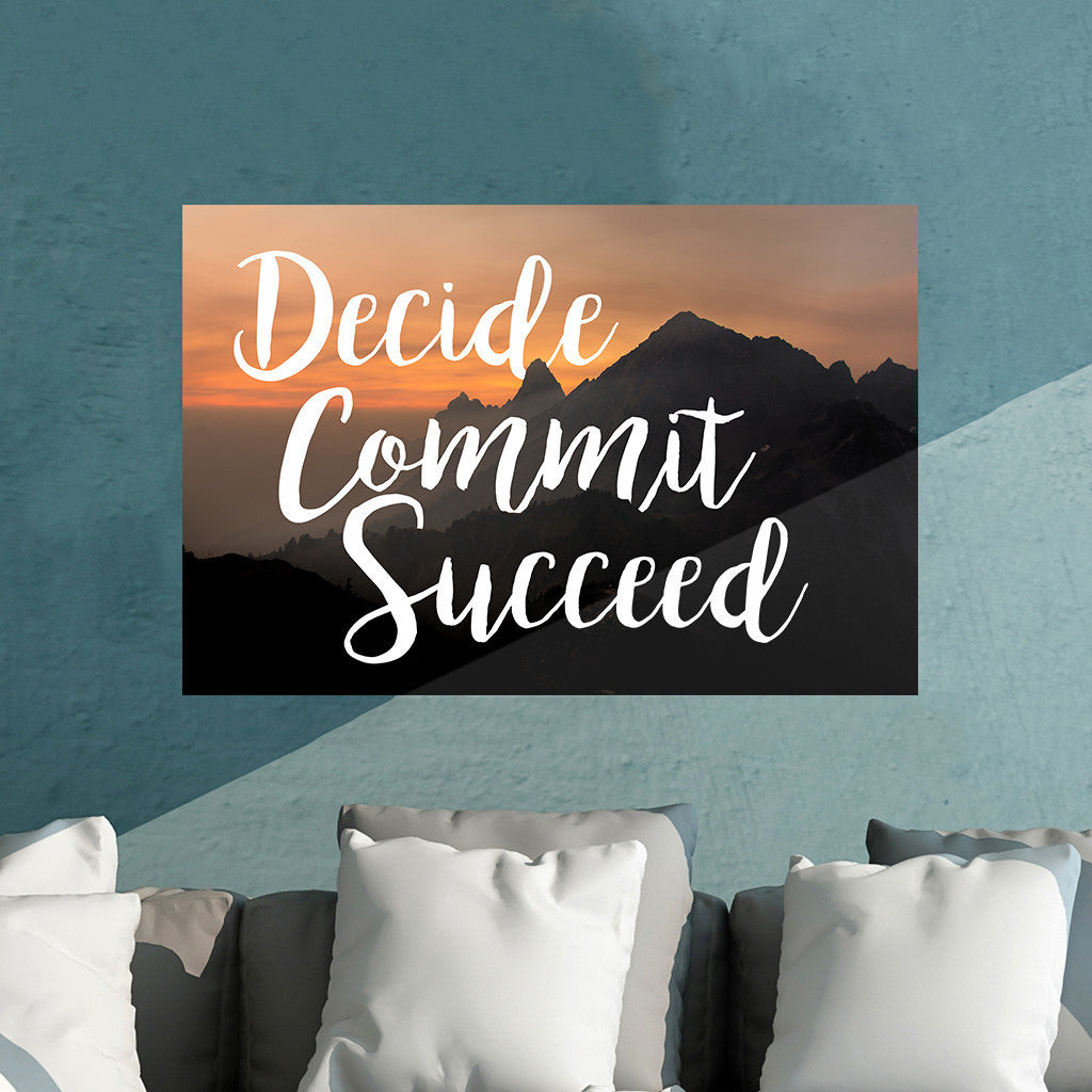 Decide, Commit, Succeed Print