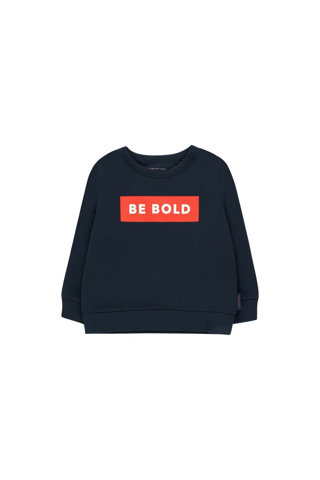 BE BOLD' SWEATSHIRT