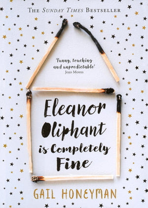 Eleanore Oliphant is Completely Fine - By Gail Honeyman
