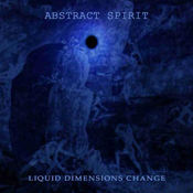 ABSTRACT SPIRIT 'Liquid Dimensions Change' [SP018-08]