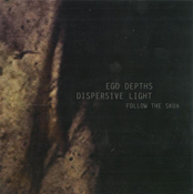 EGO DEPTHS / Dispersive Light 'Follow the Skua' [EW004]