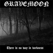 GRAVEMOON 'There is No Way in Darkness' [STN010]