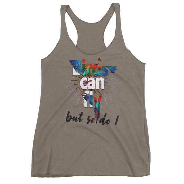 Birds can fly but so do I Women's Racerback Tank - Professional Aviation Headsets