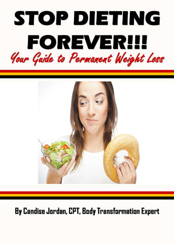 Stop Dieting Forever! Your Guide to Permanent Weight Loss (E-Book)