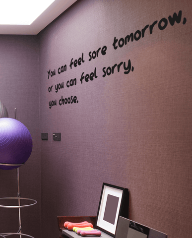 Feel sore or sorry bold wall quote