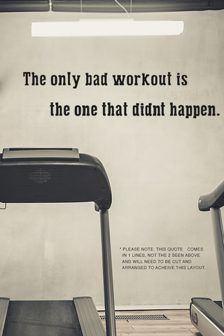 Bad workout is the one that doesnt happen bold wall quote