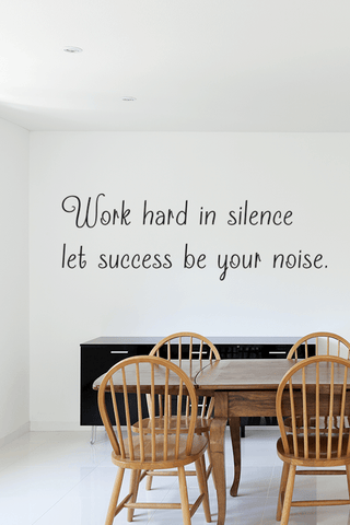 Work hard let success be your noise slim wall quote