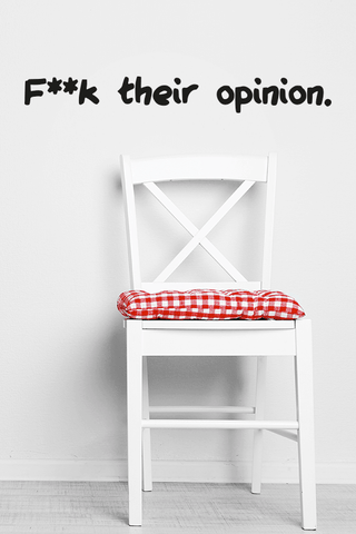 F*ck their opinion bold wall quote
