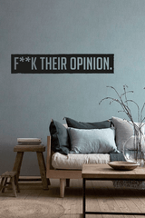 F*ck their opinion cut out wall quote