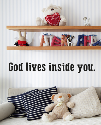 God lives inside you bold wall quote