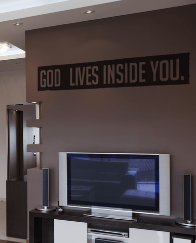 God lives inside you cut out wall quote
