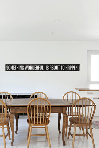Something wonderful is about to happen cut out wall quote