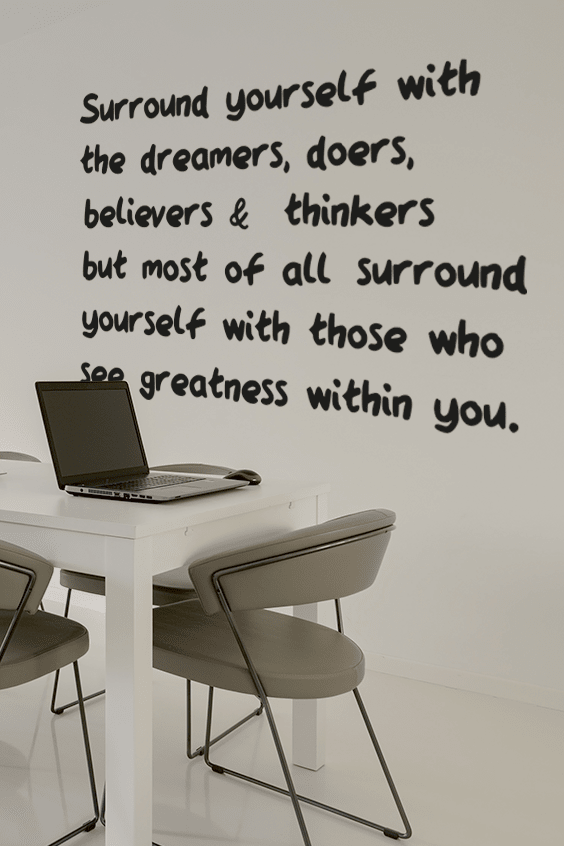 Surround yourself with the dreamers bold wall quote
