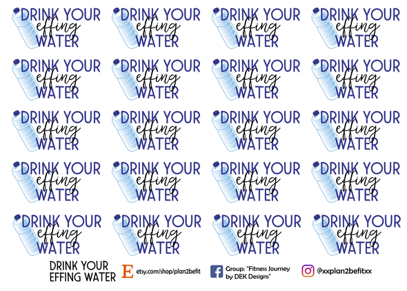 Drink Your Effing Water - DEK Designs