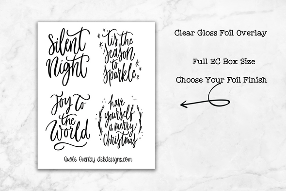 Clear Foil Overlay Christmas Quotes 2 - DEK Designs