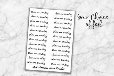 Show Me Sunday foil words - DEK Designs