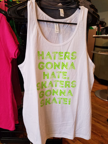 Haters Gonna Hate Skates Gonna Skate White Unisex