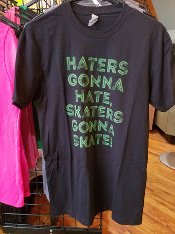 Haters Gonna Hate Skates Gonna Skate Black Tee