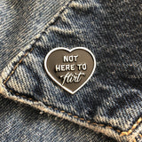 Not Here to Flirt Pin