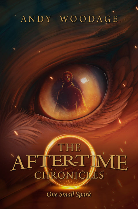 The After-Time Chronicles One Small Spark front cover by Andy Woodage, Book 1 in the Series by Debut Fantasy and Science-Fiction Author Andy Woodage.