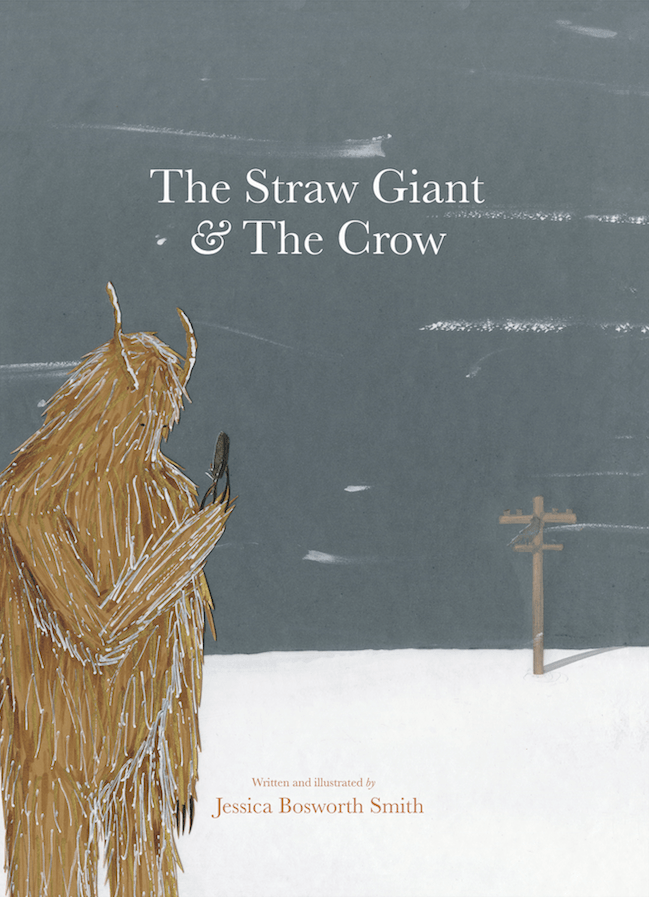 The Straw Giant and the Crow by Jess Bosworth Smith