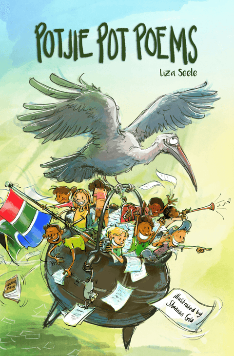 The front cover of Potjie Pot Poems which is a hilarious rhyming anthology of South African children's poems by Liza Seele and illustrated by Shannan Gia