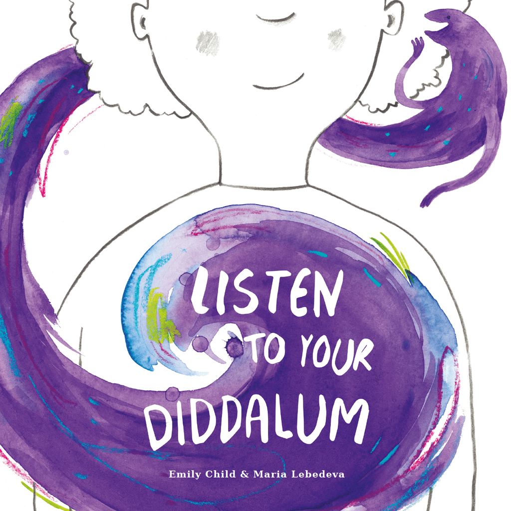 Listen to Your Diddalum front cover by Emily Child and Maria Lebedeva