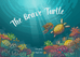 The Brave Turtle by B. D. Harris and Megan Bird
