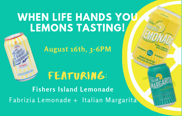 <center/> When Life Hands You Lemons Tasting!