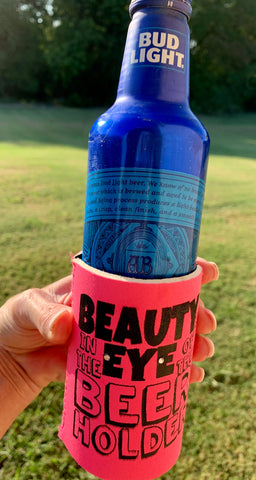 Beauty & Beer Holder Koozie