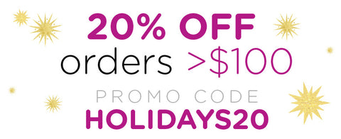 20% OFF Sitewide with orders above $100 | Promo code: HOLIDAYS20