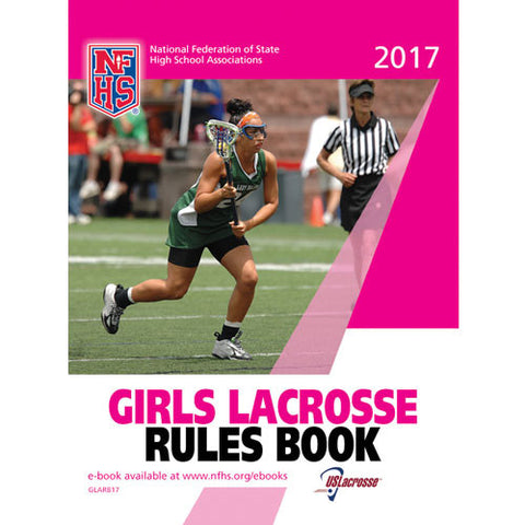 NFHS 2017 Girls Lacrosse Rules Book