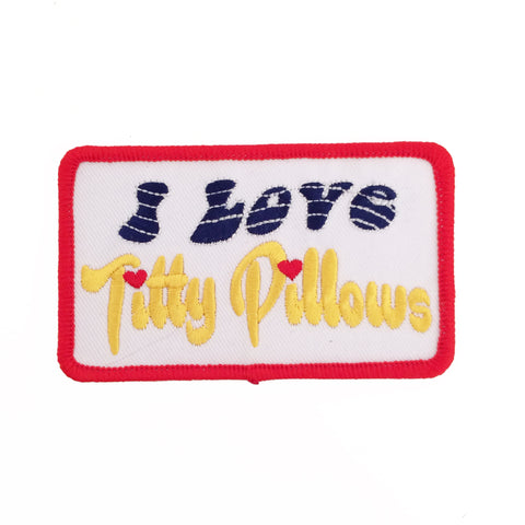I Love Titty Pillows Patch