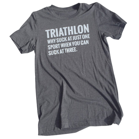 "Men's T Shirt ""Triathlon, Why Suck At One Sport When You Can Suck At Three"""