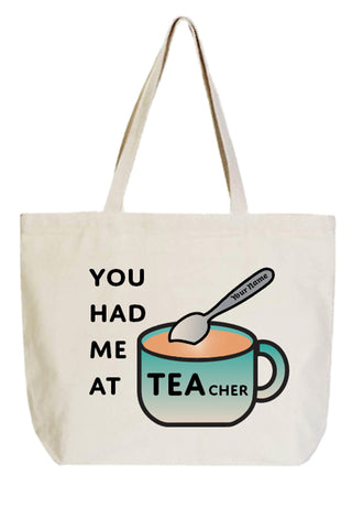 You had me at TEA cher tote bag