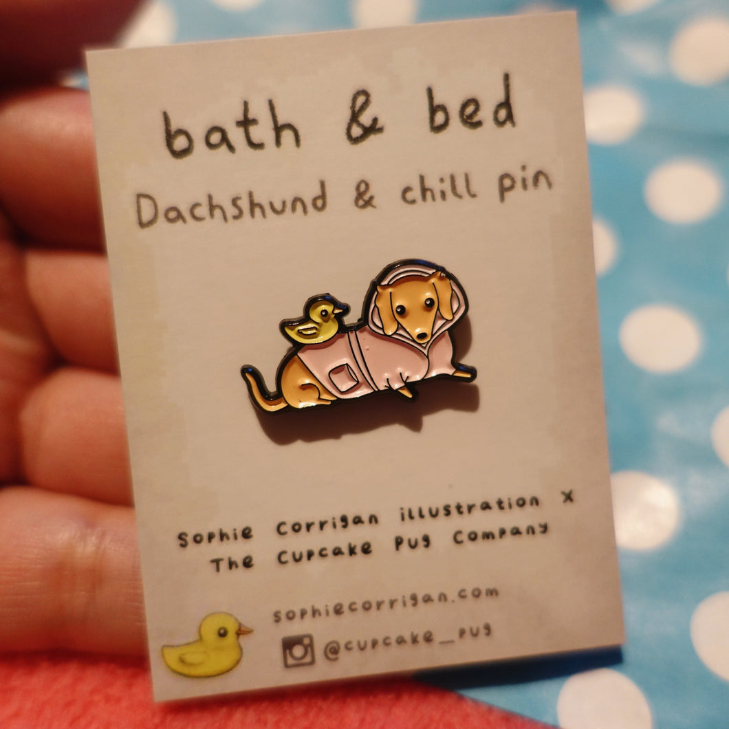 'Bath and Bed' Dachshund & Chill petite enamel pin by Cupcake Pug Co x Sophie Corrigan