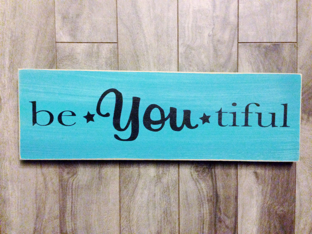 "Be-You-Tiful sign - 5"" x 16"" - MDF"