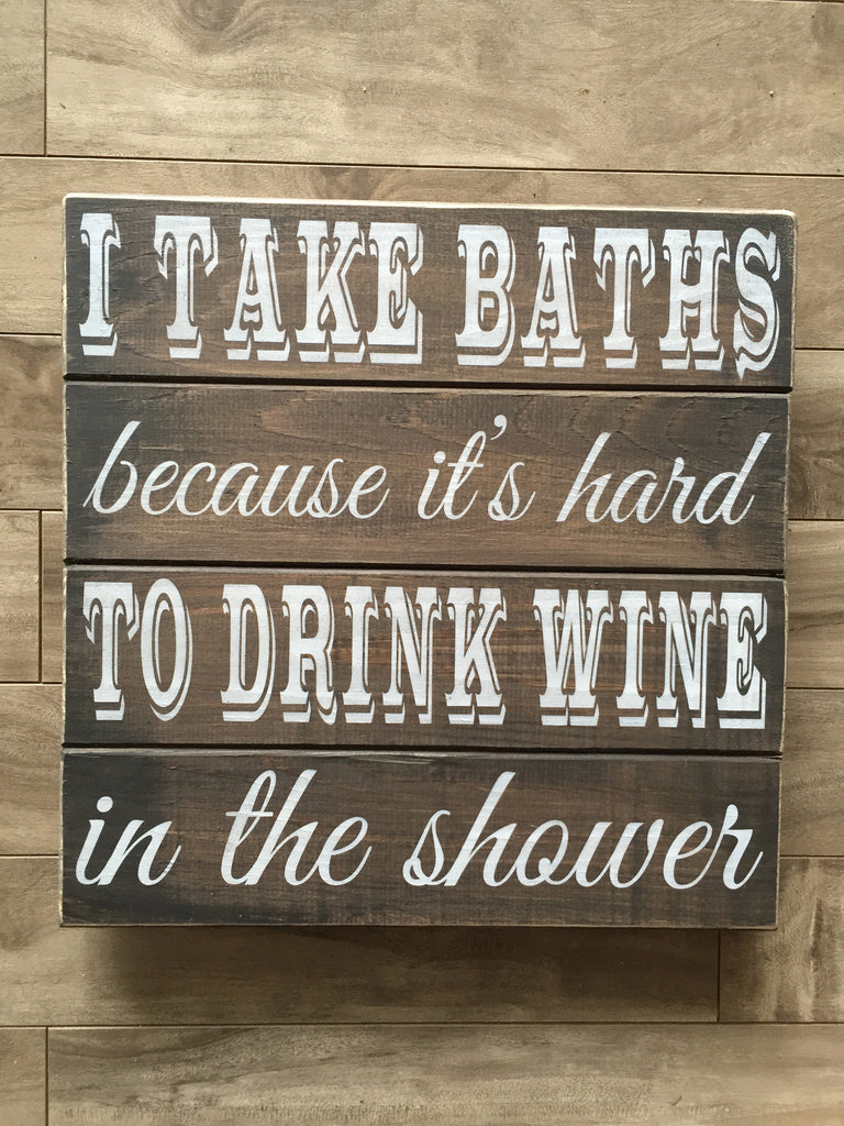"Drink wine in the shower sign 14"" x 14"" - Pine"