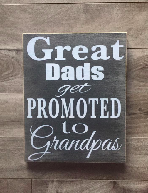 "Great Dads get promoted - Grandpa sign - 8"" x 10"" - MDF"