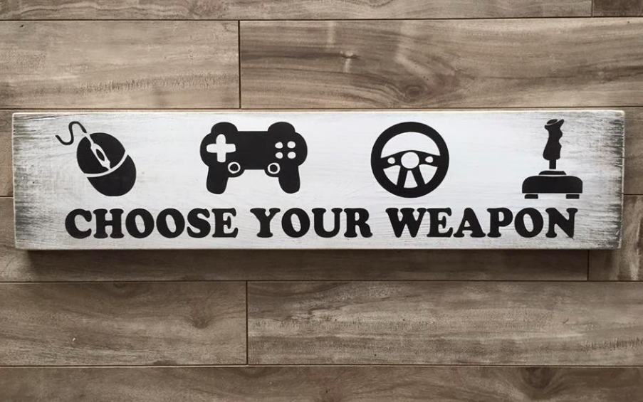 "Choose your weapon Gamer sign 5.5""x24"" - Pine"