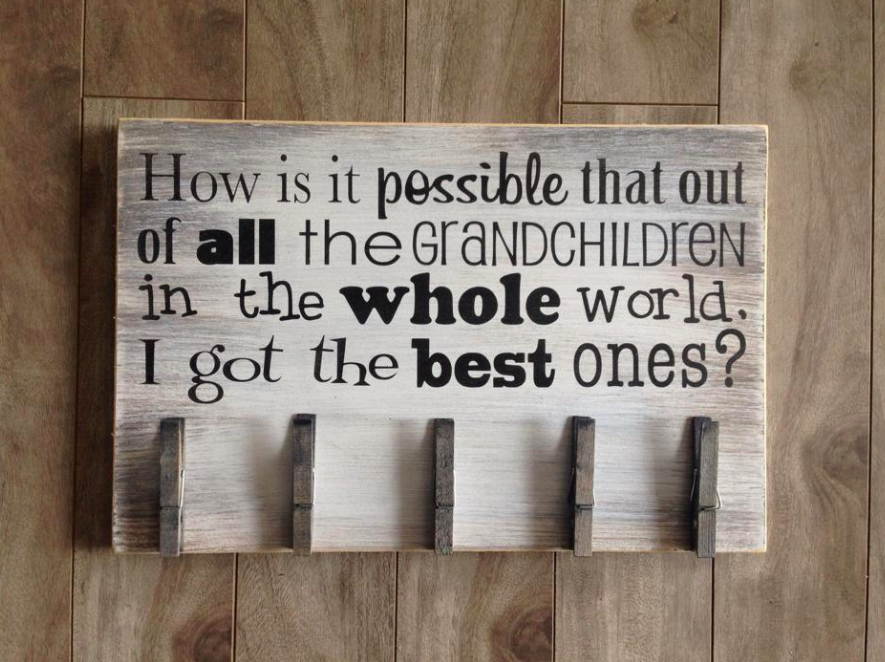 "How is it possible we have the best grandchildren - 9"" x14"" - MDF with 5 pegs"