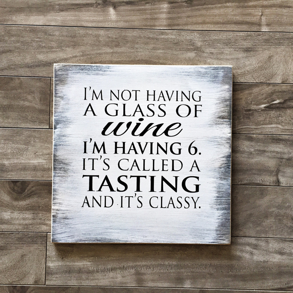 "I'm not having a glass of wine, I'm having 6 - 12"" x 12"" - MDF"