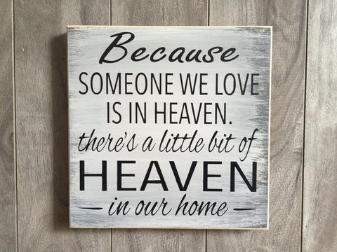 "Because someone we love is in heaven - 12"" x 12"" - MDF"