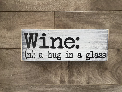 "Small - Wine n; a hug in a glass- 3""x8"" -WS"