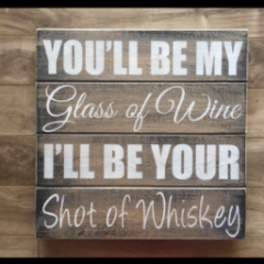 "Glass of wine shot of whiskey sign 14""x 14"" - Pine"