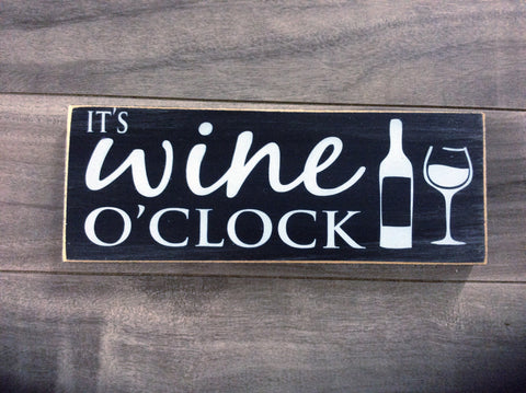 "Small - It's wine o'clock - 3""x8"" -WS"