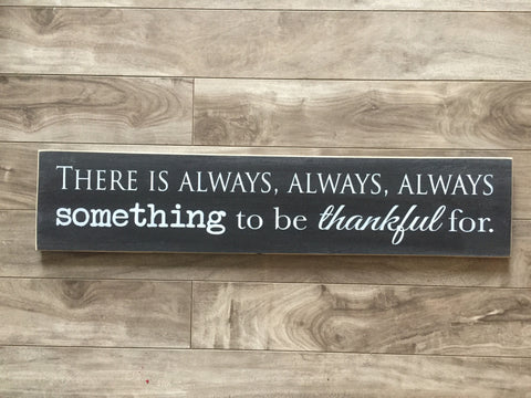 "Always something to be thankful for  - 5"" x 24"" - MDF"