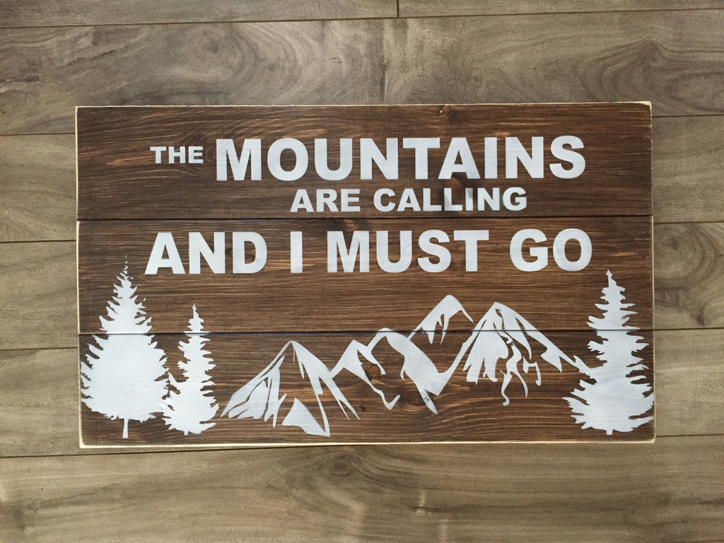 "The mountains are calling 10.5"" x 18"" - Pine"